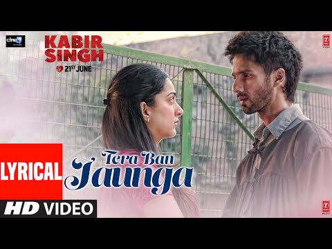 Tera Ban Jaunga kabir singh movie song lyrics