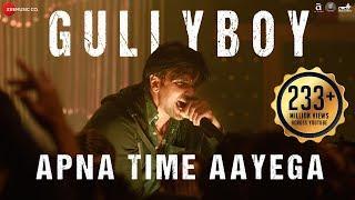 Apna Time Aayega Song Lyrics In Hindi And English
