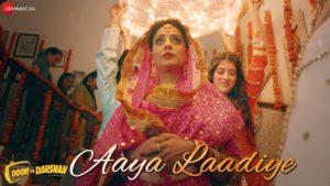 Aaya Ladiye Song Lyrics From Movie Doordarshan 2020