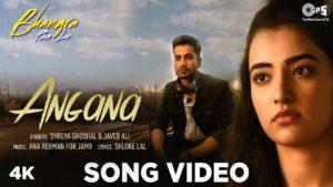 Angana Song Lyrics In Hindi And English 2020