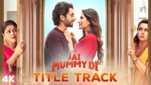 Jai Mummy Di Title Track Lyrics In Hindi And English 2020