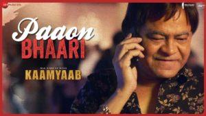 Paaon Bhaari Song Lyrics From Movie Kaamyaab 2020