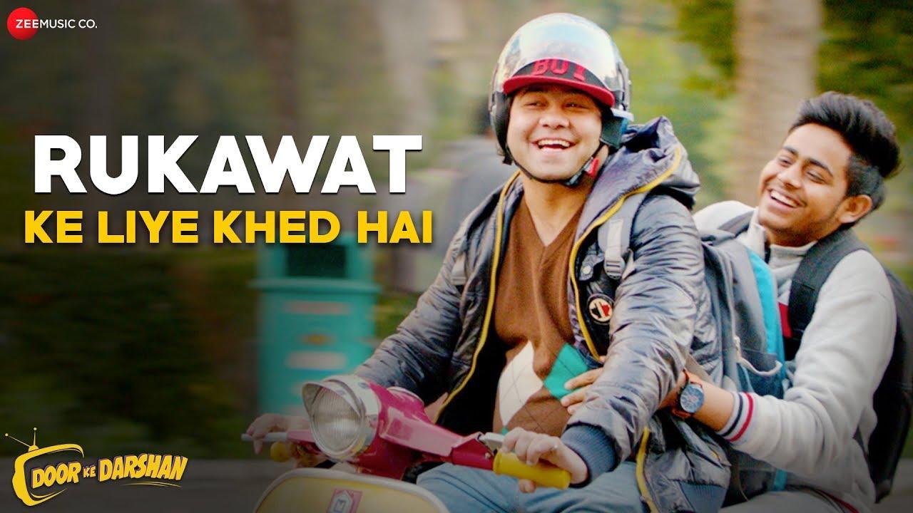 Rukawat Ke Liye Khed Hai Lyrics From Movie Doordarshan