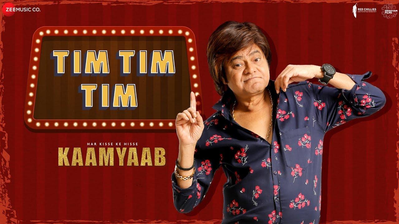 Tim Tim Tim Song Lyrics From Movie Kaamyaab
