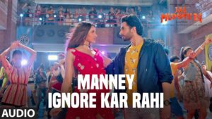 Manney Ignore Kar Rahi Lyrics In Hindi And English 2020