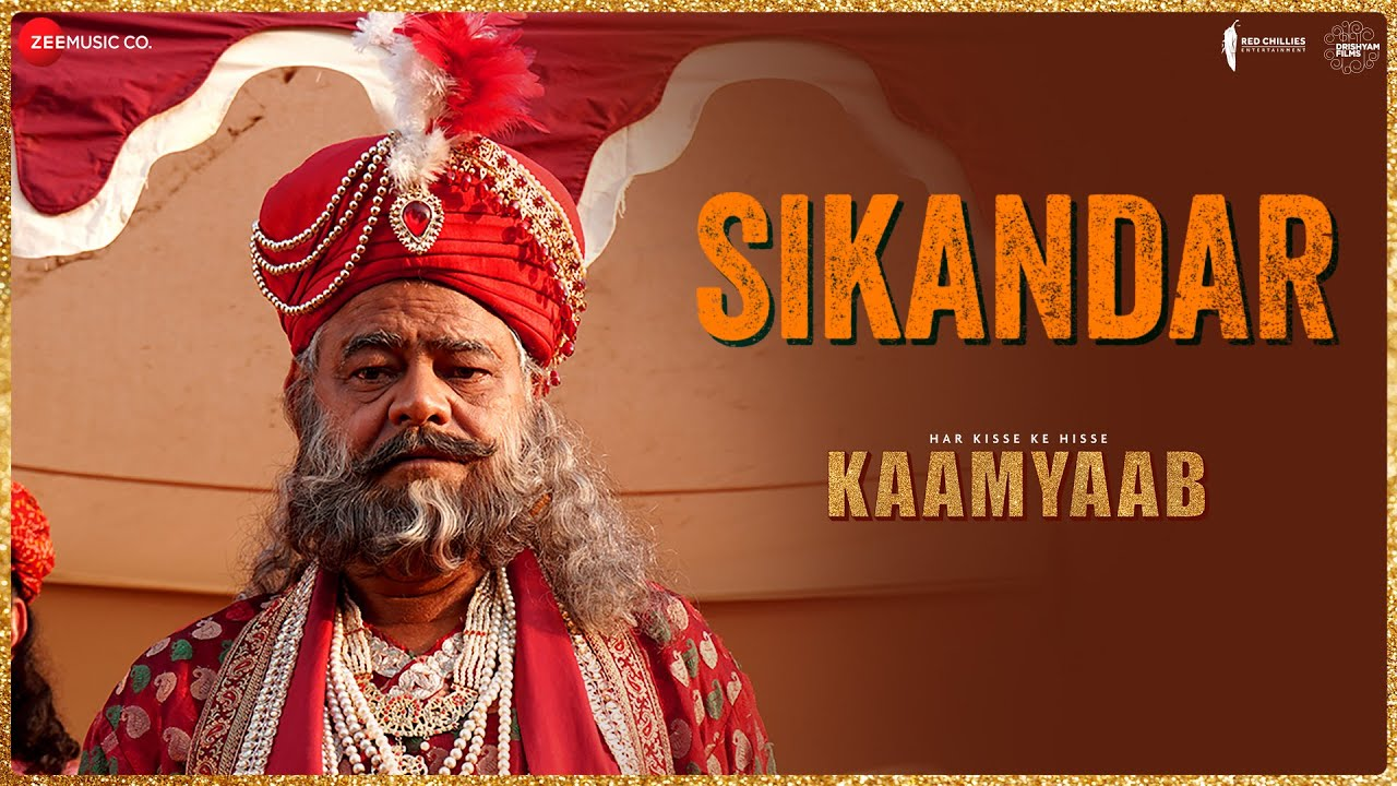 Sikandar Song Lyrics From Movie Kaamyaab