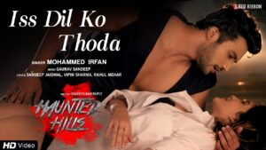 Iss Dil Ko Thoda Song Lyrics From Movie Haunted Hills 2020
