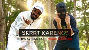 Skrrt Karenge Song Lyrics – Emiway Bantai